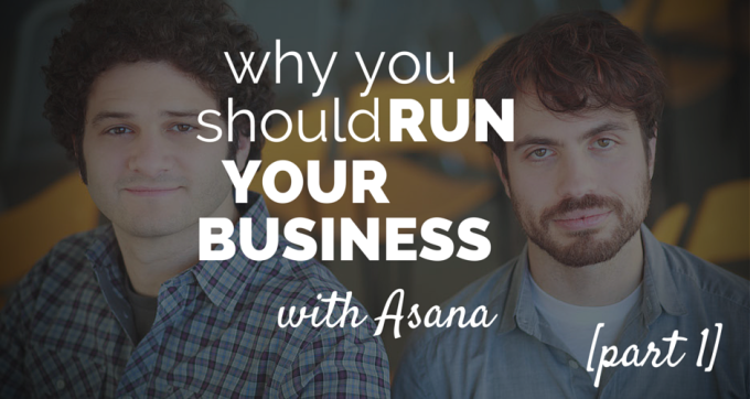 why you should run your business with asana