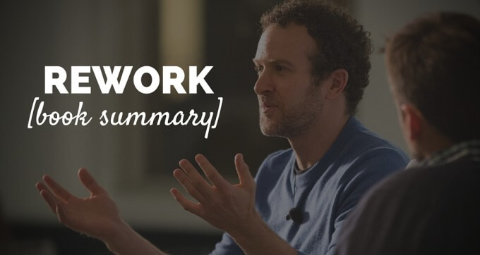 Rework by Jason Fried & David Heinemeier Hansson book summary