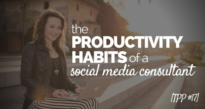productivity habits of a social media consultant