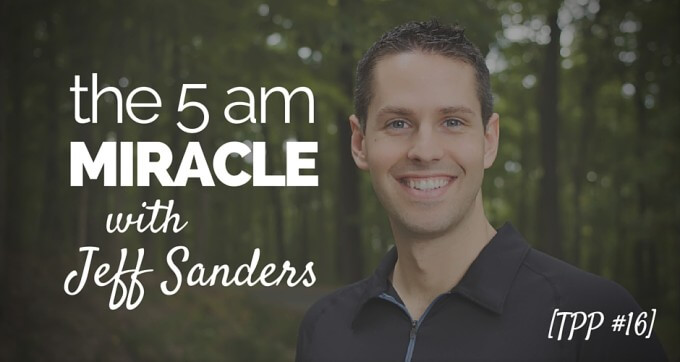 the 5am miracle jeff sanders