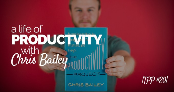a life of productivity with chris bailey