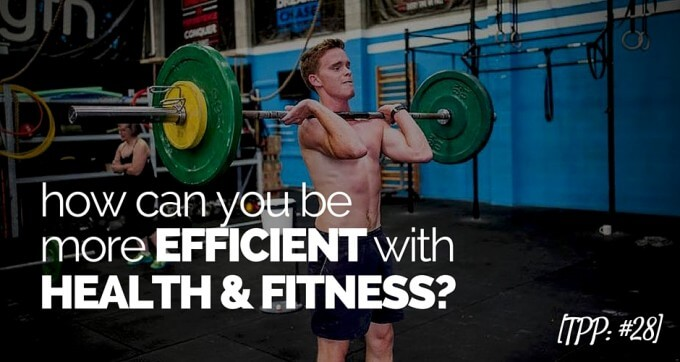 how can you be more efficient with health and fitness