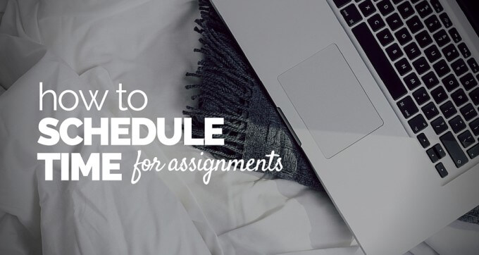 how to schedule time for assignments