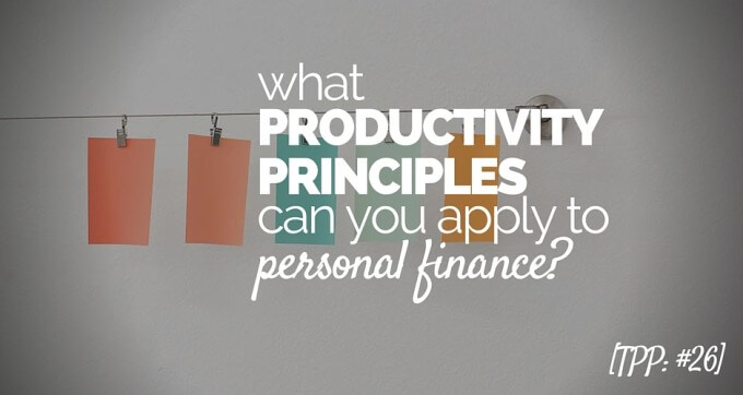 what productivity principles can you apply to personal finance