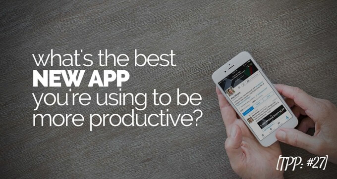 whats the best new app youre using to be more productive