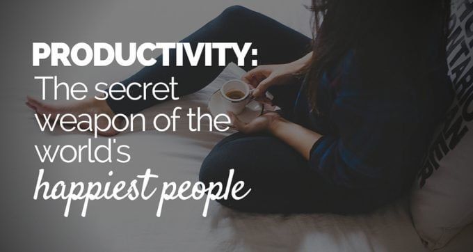 productivity the secret weapon of the worlds happiest people