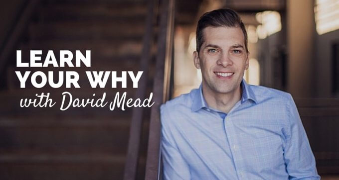 learn your why with david mead