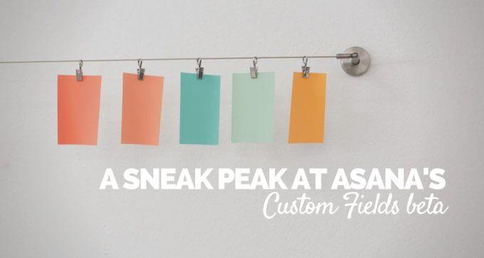 A sneak peak at Asanas Custom Fields beta