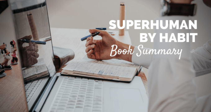 Superhuman by habit by tynan book summary and pdf superhuman by habit by tynan book summary and pdf malvernweather Images