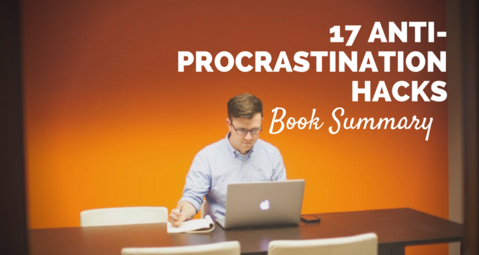 17 anti procrastination hacks book summary and pdf