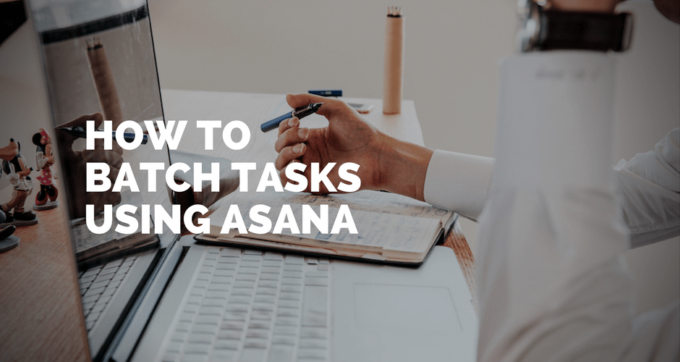 how to batch tasks using asana