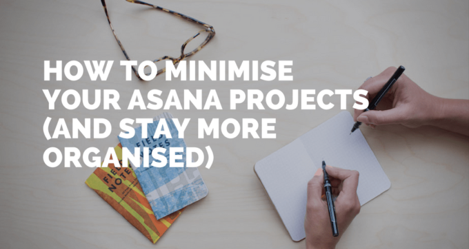 how to mimimise asana projects