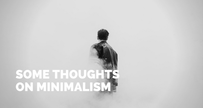 some thoughts on minimalism