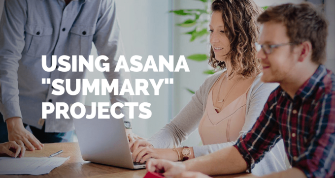 using asana summary projects