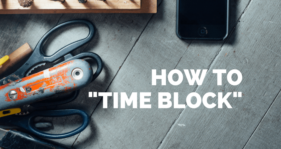 "How to ""time block"" (my #1 productivity technique)"