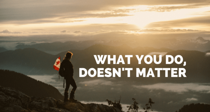 what you do doesn't matter
