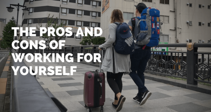 The pros and cons of working for yourself