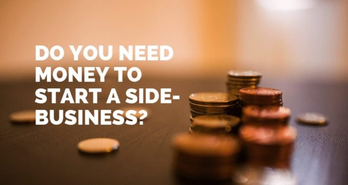 Do you need money to start a side-business