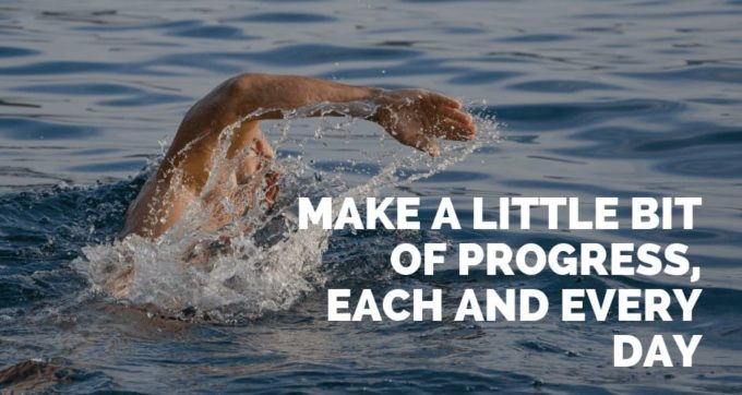 Make a little bit of progress each and every day