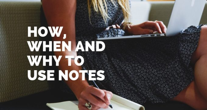 how when and why to use notes