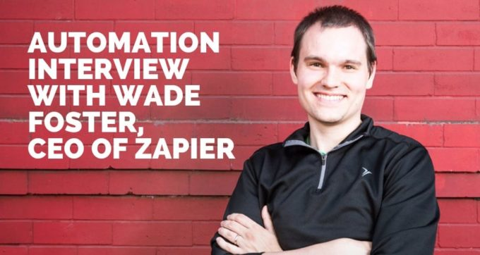 automation interview with wade foster ceo of zapier