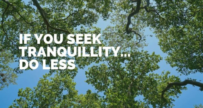 if you seek tranquillity