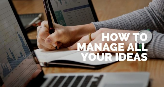 how to manage all your ideas