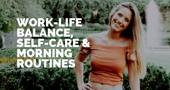 Work-life balance, self-care and morning routines with Megan Yelane