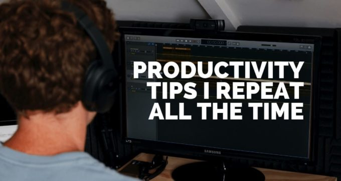 productivity advice I repeat