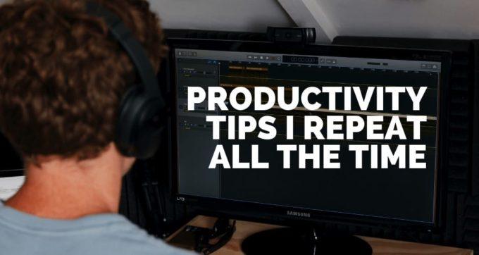 productivity advice I repeat