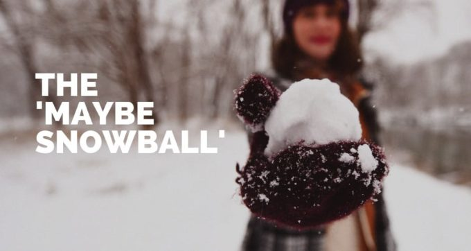 the maybe snowball