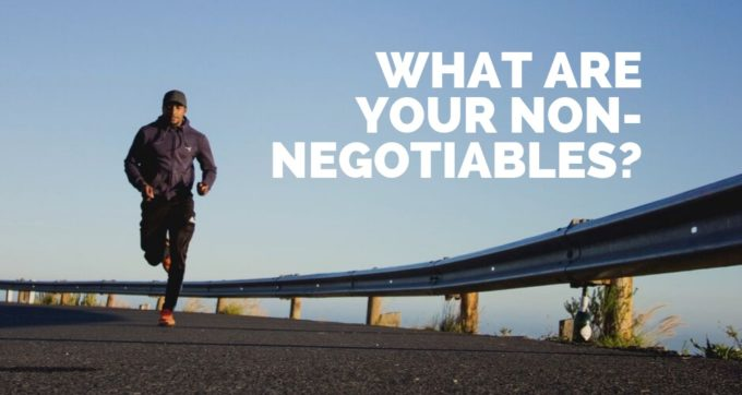 what are your non-negotiables