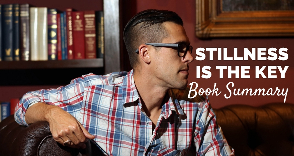 Stillness Is The Key Book Summary Pdf By Ryan Holiday