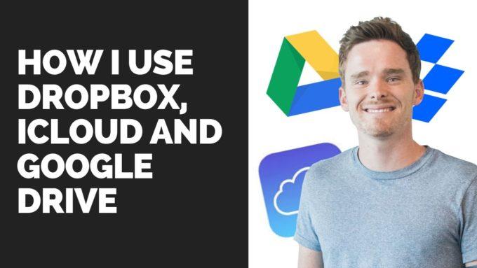 How I use Dropbox, iCloud and Google Drive