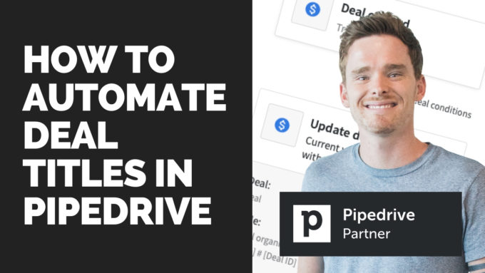 How to automate deal titles in Pipedrive