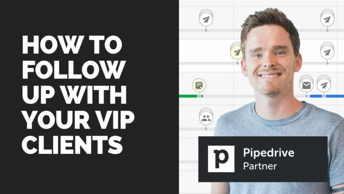 How to build relationships with VIP clients using Pipedrive
