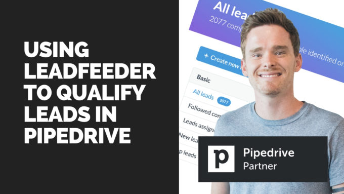 Using Leadfeeder to qualify leads in Pipedrive