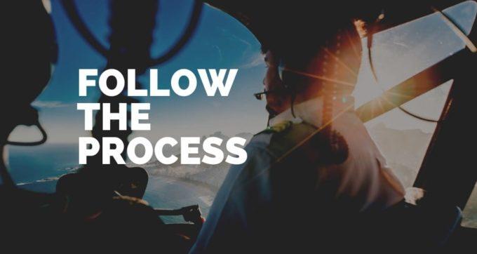 follow the process