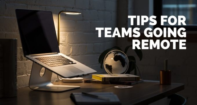tips for teams going remote