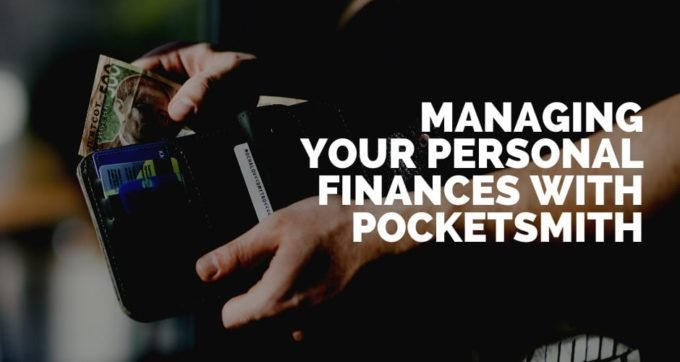 8 Ways Pocketsmith helps you manage your personal finances