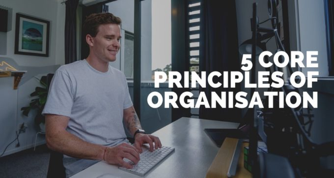 5 Core principles of organisation