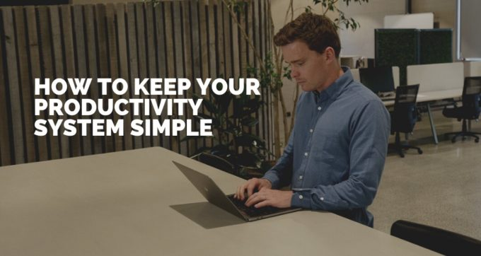 How to keep your productivity system simple