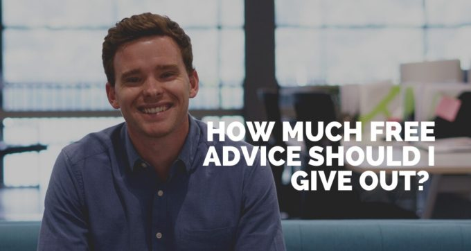 how much free advice should i give out?how much free advice should i give out?